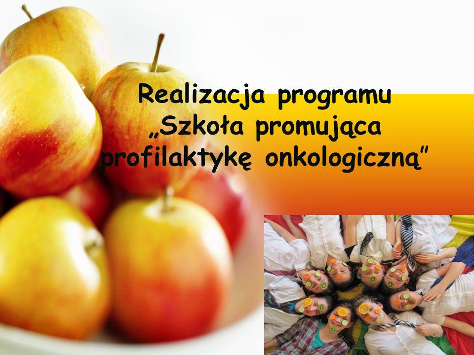 """Realizacja programu """"Szkoła promująca profilaktykę onkologiczną"""