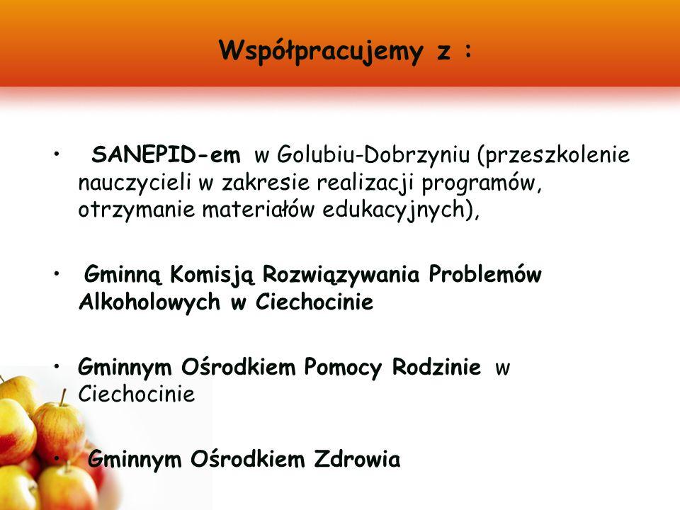 Współpracujemy z : SANEPID-em w Golubiu-Dobrzyniu (przeszkolenie nauczycieli w zakresie realizacji programów, otrzymanie materiałów edukacyjnych), Gminną Komisją Rozwiązywania Problemów Alkoholowych w Ciechocinie Gminnym Ośrodkiem Pomocy Rodzinie w Ciechocinie Gminnym Ośrodkiem Zdrowia