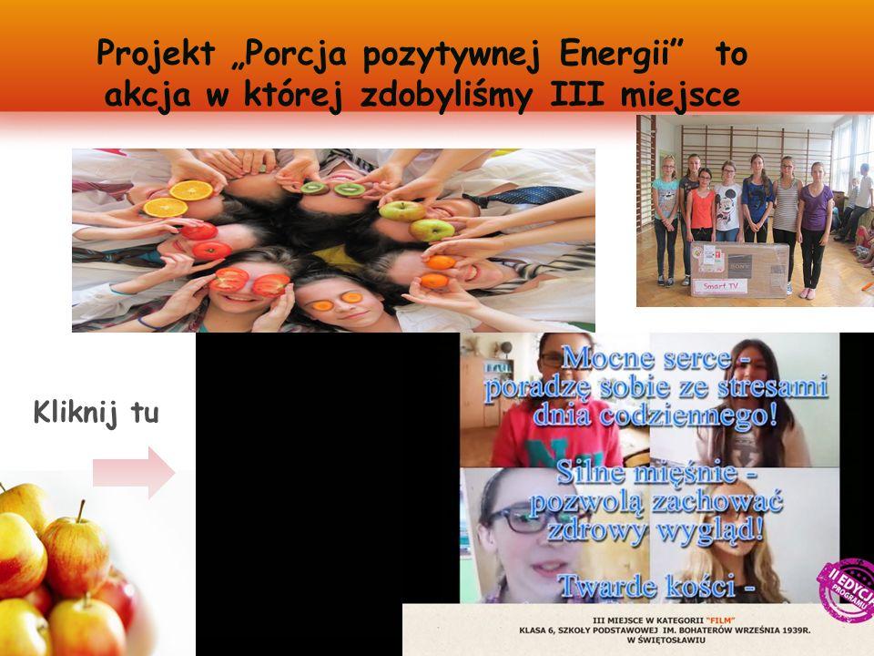 """Projekt """"Porcja pozytywnej Energii to akcja w której zdobyliśmy III miejsce Kliknij tu"""
