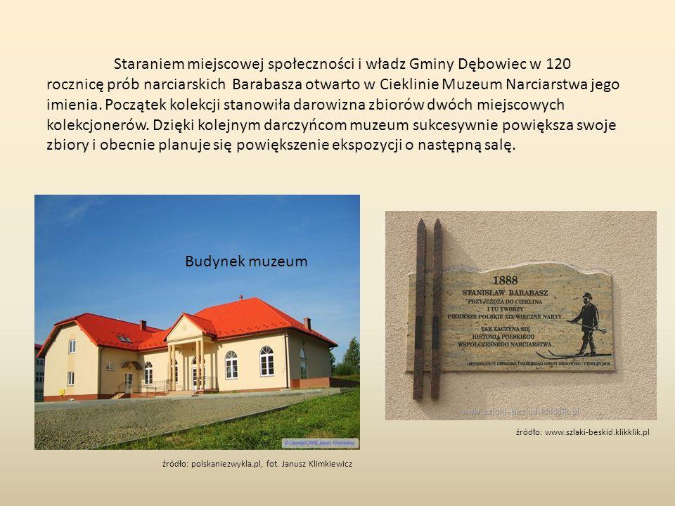 Staraniem miejscowej społeczności i władz Gminy Dębowiec w 120 rocznicę prób narciarskich Barabasza otwarto w Cieklinie Muzeum Narciarstwa jego imienia.