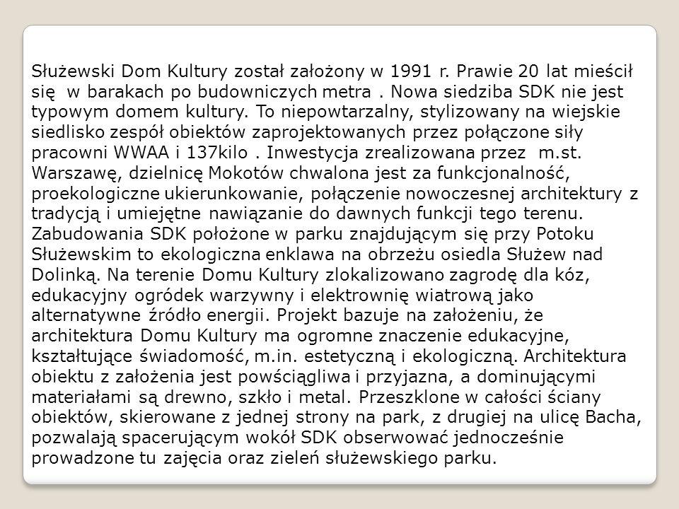 Służewski Dom Kultury został założony w 1991 r.