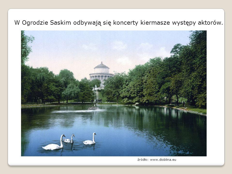 W Ogrodzie Saskim odbywają się koncerty kiermasze występy aktorów. źródło: www.dioblina.eu