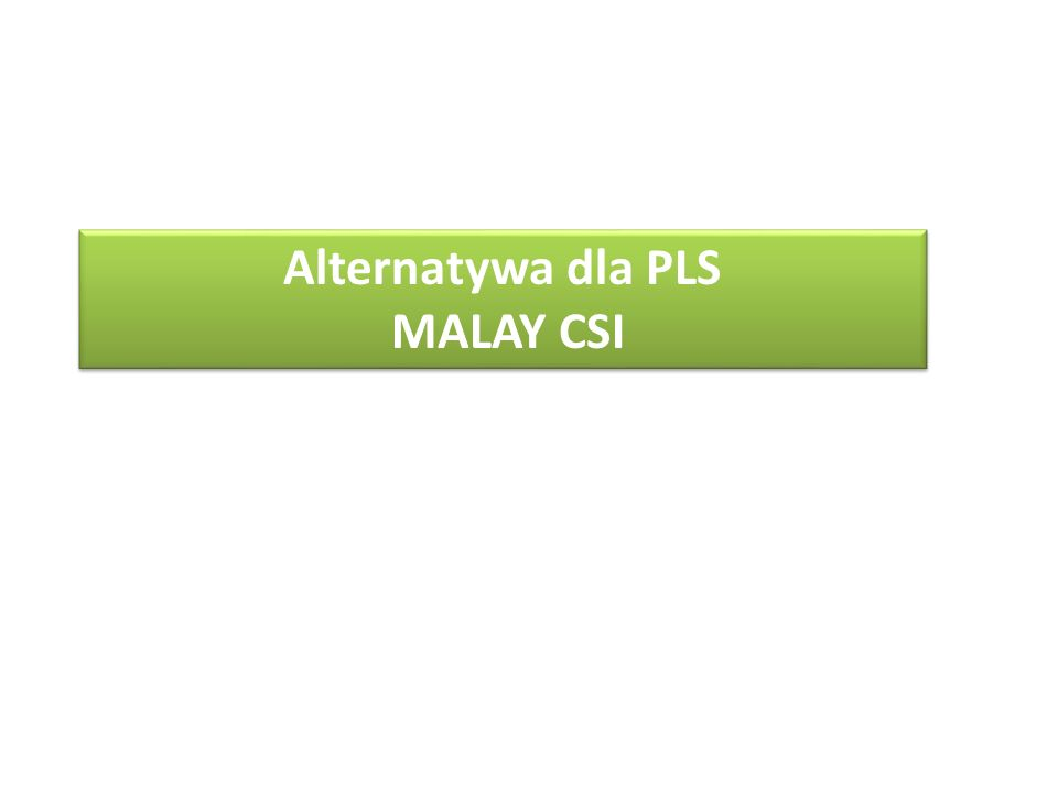Alternatywa dla PLS MALAY CSI