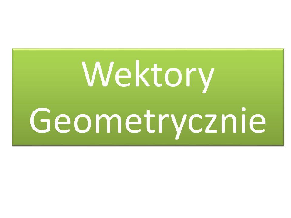 Wektory Geometrycznie