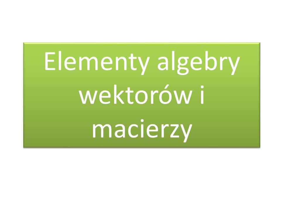 Skalar = jedna liczba Wektor = uporządkowany ciąg liczb Wektory np.