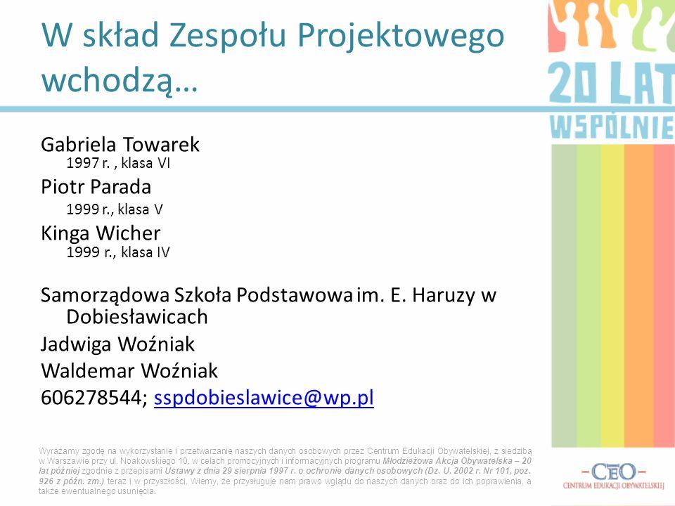 Gabriela Towarek 1997 r., klasa VI Piotr Parada 1999 r., klasa V Kinga Wicher 1999 r., klasa IV Samorządowa Szkoła Podstawowa im.