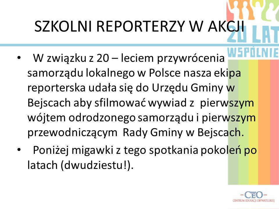 SZKOLNI REPORTERZY W AKCJI W związku z 20 – leciem przywrócenia samorządu lokalnego w Polsce nasza ekipa reporterska udała się do Urzędu Gminy w Bejscach aby sfilmować wywiad z pierwszym wójtem odrodzonego samorządu i pierwszym przewodniczącym Rady Gminy w Bejscach.