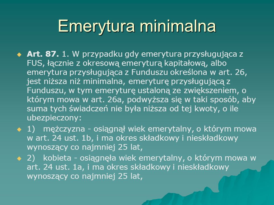 Emerytura minimalna   Art.87. 1.