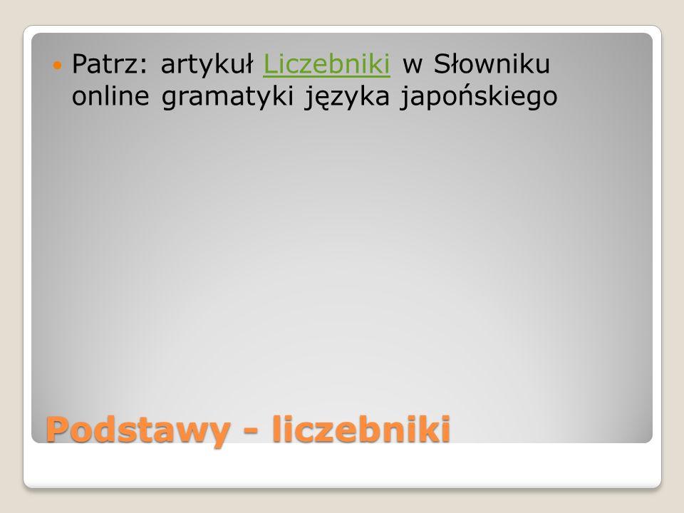 Podawanie czasu Patrz: klasyfikatory dla godzin, minut, sekund w Słowniku online gramatyki języka japońskiegogodzinminut sekund Kolejność: godzina – minuta – sekunda Na początku można dodać słowa: 午前 gozen a.m.