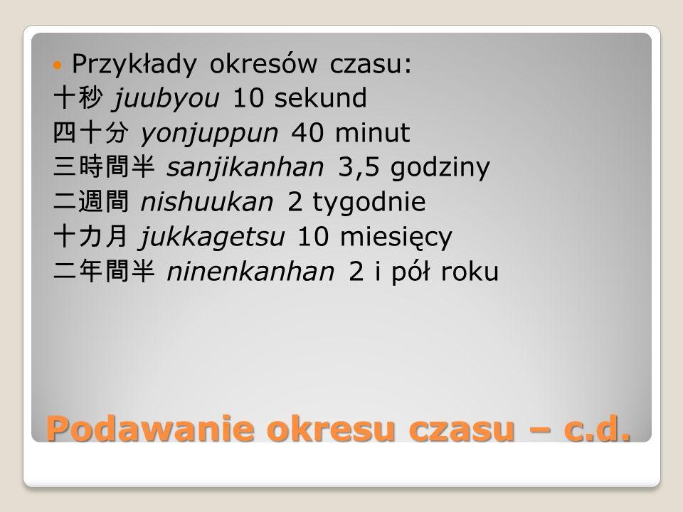Liczebniki porządkowe Patrz: u dołu artykułu Liczebniki w Słowniku online gramatyki języka japońskiegoLiczebniki