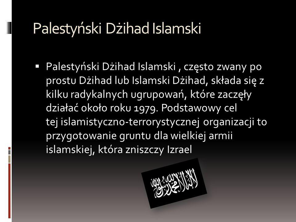 Palestyński Dżihad Islamski Palestyński Dżihad Islamski  Palestyński Dżihad Islamski, często zwany po prostu Dżihad lub Islamski Dżihad, składa się z kilku radykalnych ugrupowań, które zaczęły działać około roku 1979.