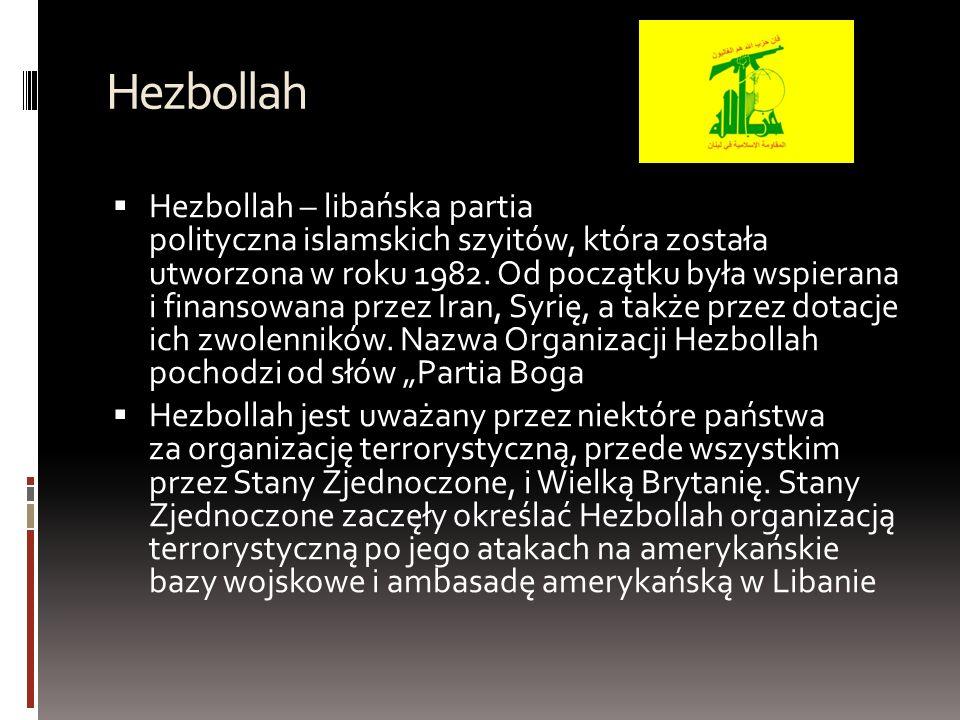 Hezbollah  Hezbollah – libańska partia polityczna islamskich szyitów, która została utworzona w roku 1982.
