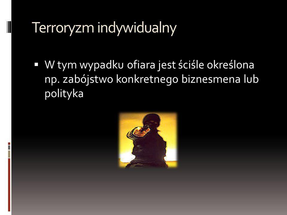 Zwalczania terroryzmu  Drugim jest likwidowanie przyczyn terroryzmu.