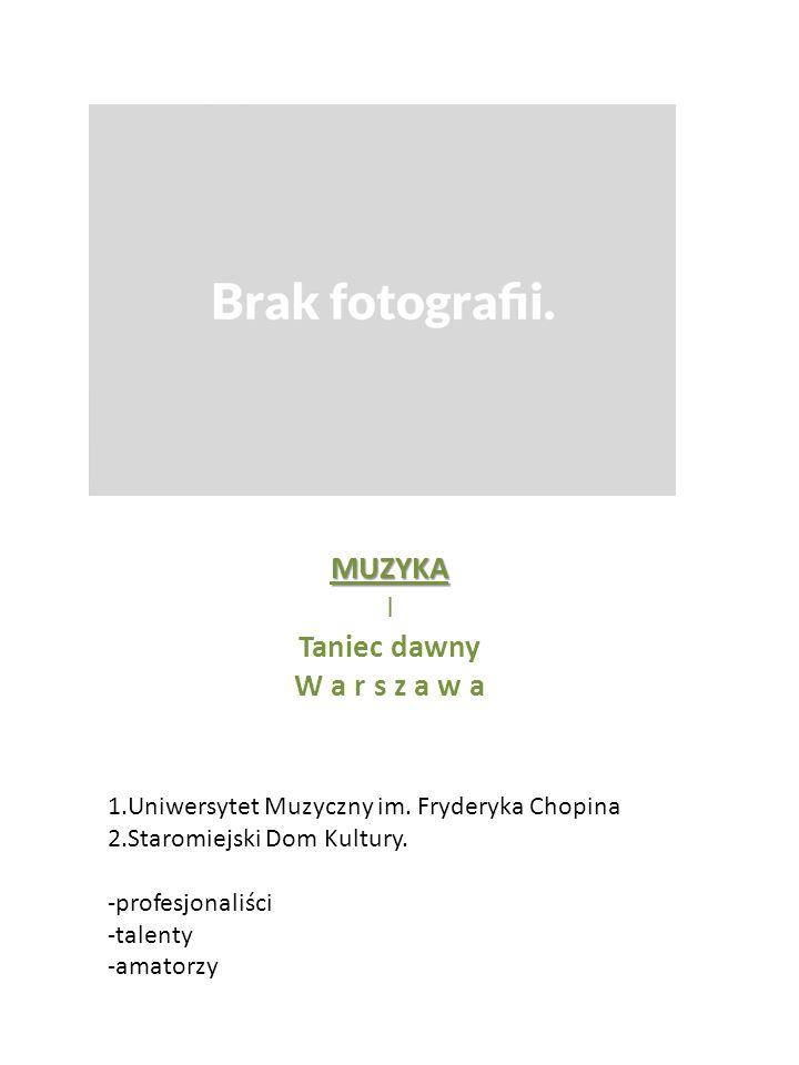 MUZYKA I Taniec dawny W a r s z a w a 1.Uniwersytet Muzyczny im.