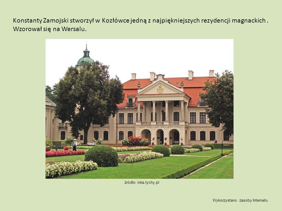 Konstanty Zamojski stworzył w Kozłówce jedną z najpiękniejszych rezydencji magnackich. Wzorował się na Wersalu. Wykorzystano zasoby Internetu. źródło: