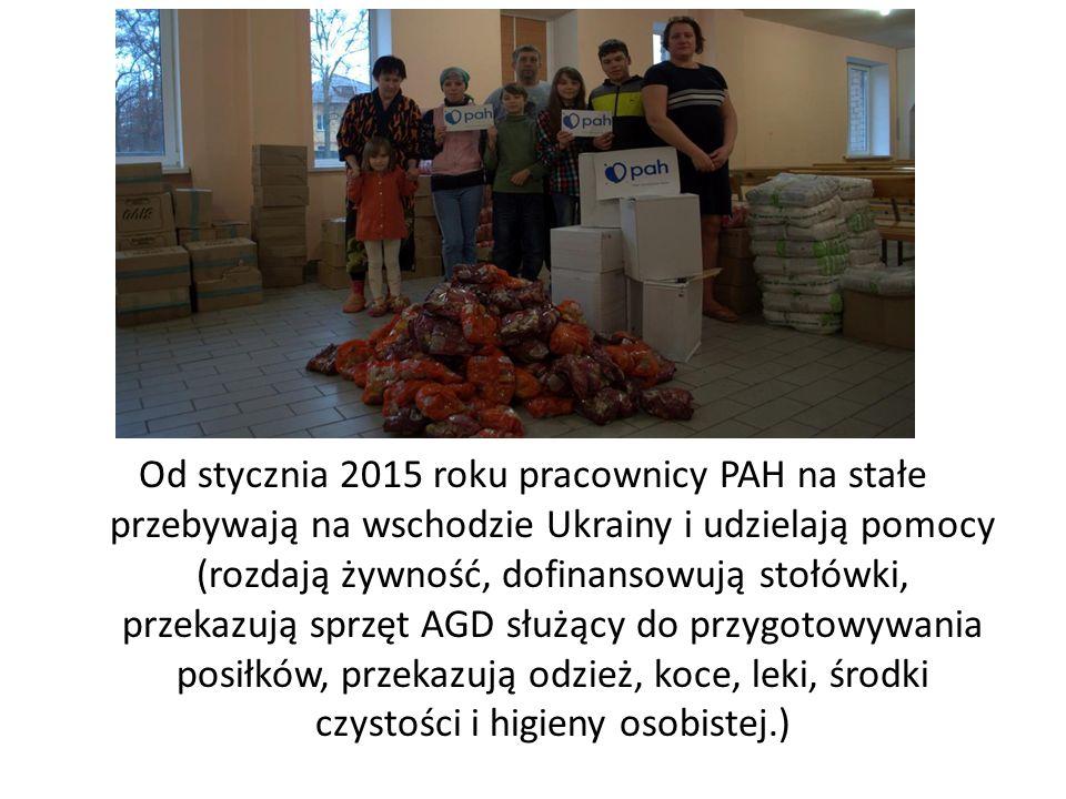 Od stycznia 2015 roku pracownicy PAH na stałe przebywają na wschodzie Ukrainy i udzielają pomocy (rozdają żywność, dofinansowują stołówki, przekazują