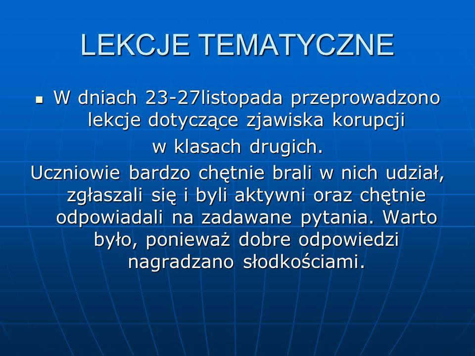W dniach 23-27listopada przeprowadzono lekcje dotyczące zjawiska korupcji W dniach 23-27listopada przeprowadzono lekcje dotyczące zjawiska korupcji w klasach drugich.