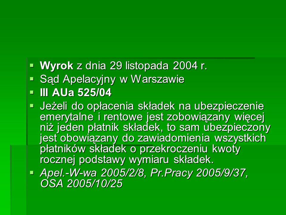  Wyrok z dnia 29 listopada 2004 r.  Sąd Apelacyjny w Warszawie  III AUa 525/04  Jeżeli do opłacenia składek na ubezpieczenie emerytalne i rentowe