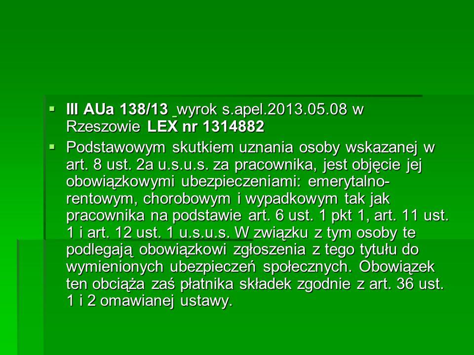  III AUa 138/13 wyrok s.apel.2013.05.08 w Rzeszowie LEX nr 1314882  III AUa 138/13 wyrok s.apel.2013.05.08 w Rzeszowie LEX nr 1314882  Podstawowym
