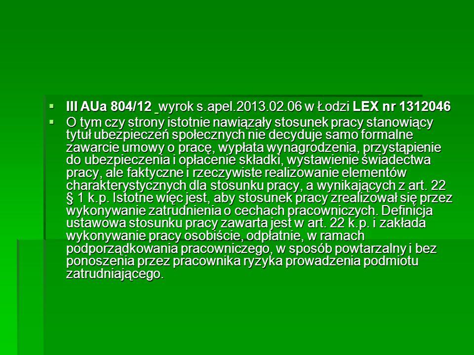  III AUa 804/12 wyrok s.apel.2013.02.06 w Łodzi LEX nr 1312046  III AUa 804/12 wyrok s.apel.2013.02.06 w Łodzi LEX nr 1312046  O tym czy strony ist