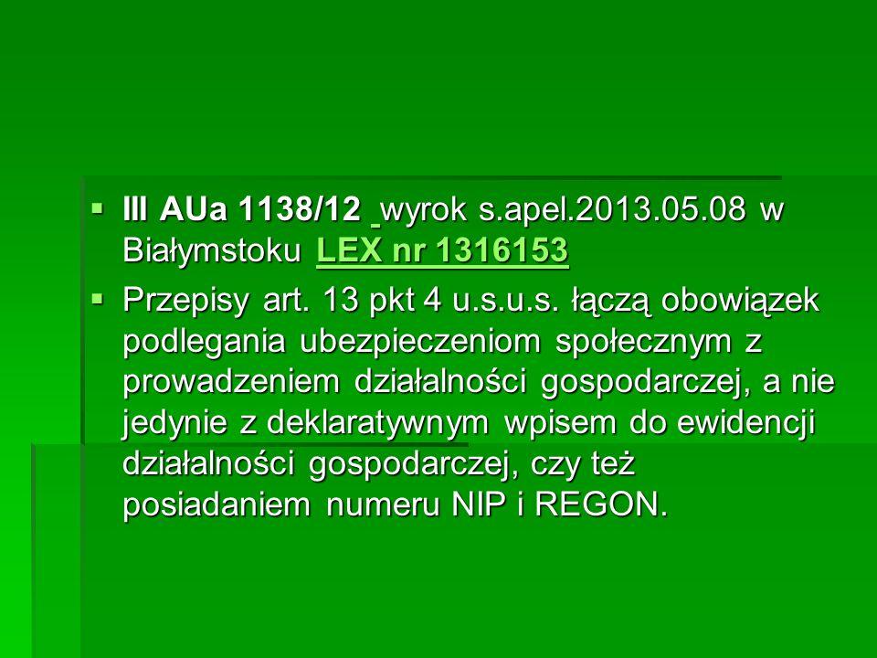  III AUa 1138/12 wyrok s.apel.2013.05.08 w Białymstoku LEX nr 1316153  III AUa 1138/12 wyrok s.apel.2013.05.08 w Białymstoku LEX nr 1316153 LEX nr 1