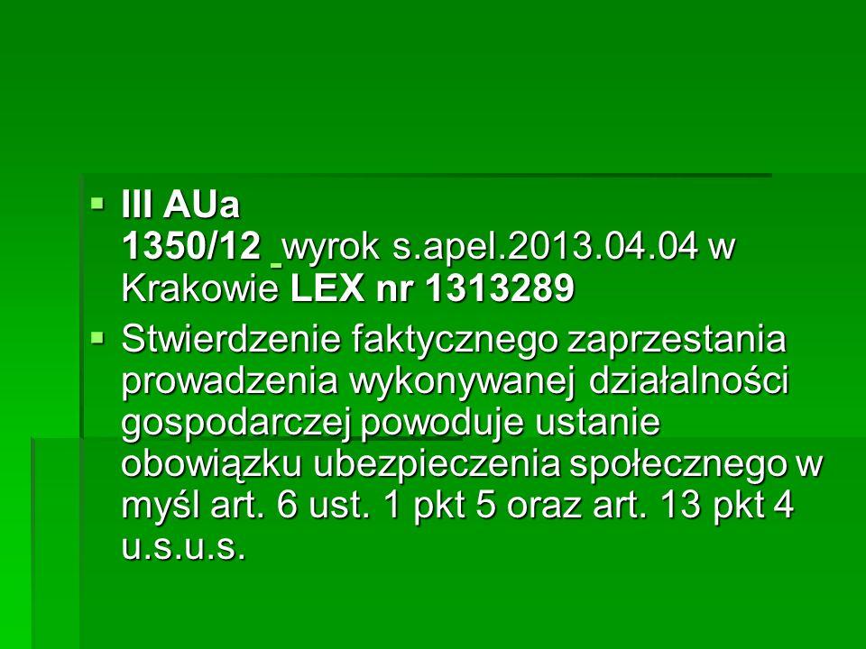  III AUa 1350/12 wyrok s.apel.2013.04.04 w Krakowie LEX nr 1313289  III AUa 1350/12 wyrok s.apel.2013.04.04 w Krakowie LEX nr 1313289  Stwierdzenie