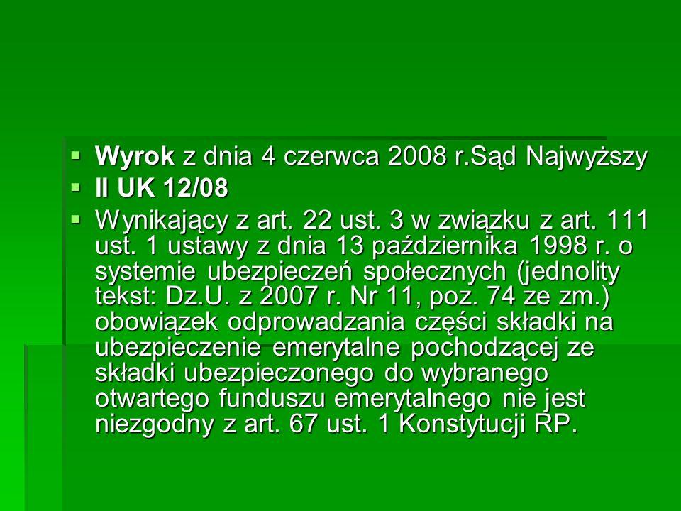  Wyrok z dnia 4 czerwca 2008 r.Sąd Najwyższy  II UK 12/08  Wynikający z art. 22 ust. 3 w związku z art. 111 ust. 1 ustawy z dnia 13 października 19