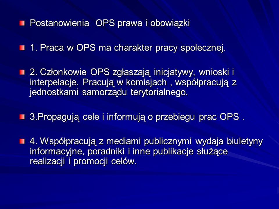 Postanowienia OPS prawa i obowiązki 1. Praca w OPS ma charakter pracy społecznej.