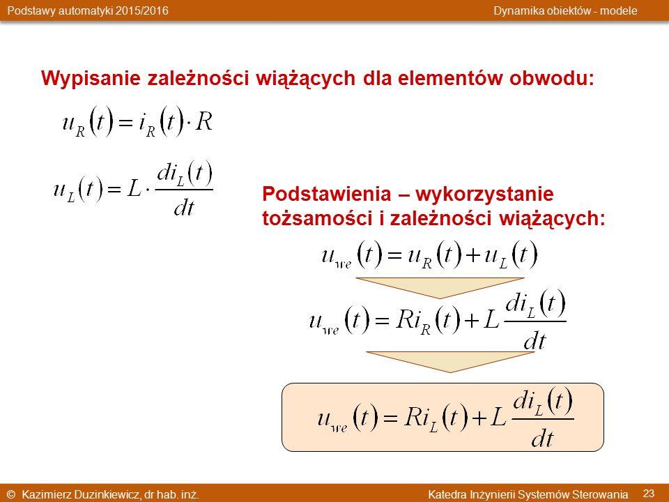 © Kazimierz Duzinkiewicz, dr hab. inż. Katedra Inżynierii Systemów Sterowania Podstawy automatyki 2015/2016 Dynamika obiektów - modele 23 Wypisanie za