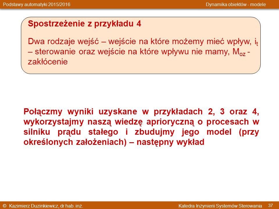 © Kazimierz Duzinkiewicz, dr hab. inż. Katedra Inżynierii Systemów Sterowania Podstawy automatyki 2015/2016 Dynamika obiektów - modele 37 Połączmy wyn