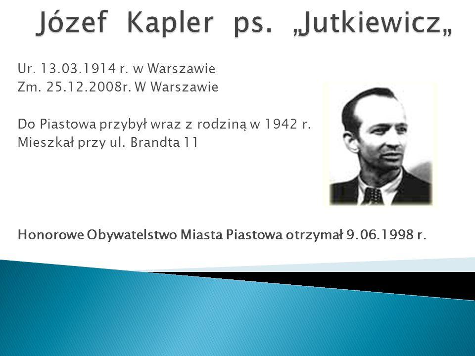 Ur.13.03.1914 r. w Warszawie Zm. 25.12.2008r.