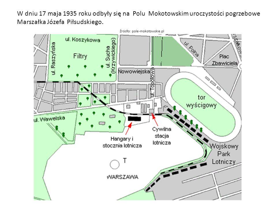 W dniu 17 maja 1935 roku odbyły się na Polu Mokotowskim uroczystości pogrzebowe Marszałka Józefa Piłsudskiego.