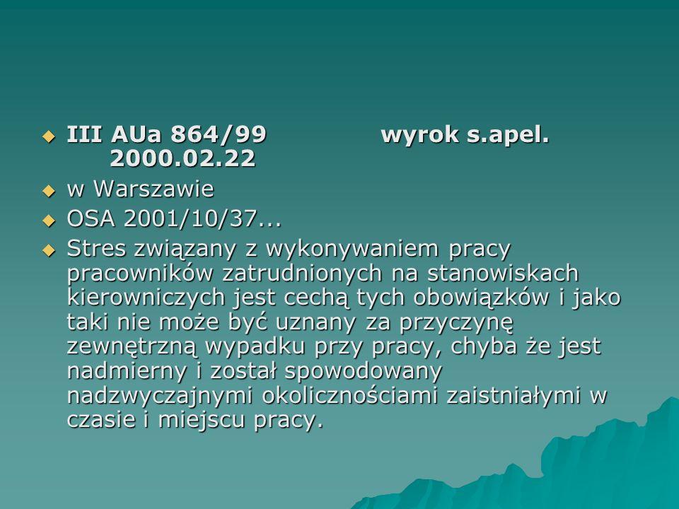  III AUa 864/99wyrok s.apel. 2000.02.22  w Warszawie  OSA 2001/10/37...  Stres związany z wykonywaniem pracy pracowników zatrudnionych na stanowis