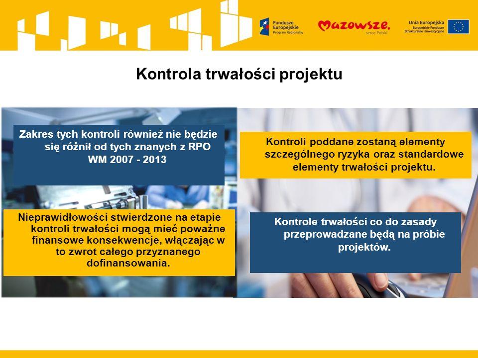 Kontrola trwałości projektu Kontroli poddane zostaną elementy szczególnego ryzyka oraz standardowe elementy trwałości projektu.