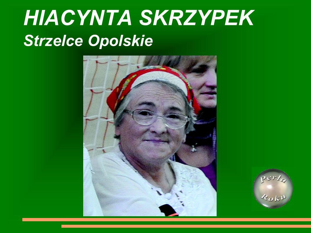 HIACYNTA SKRZYPEK Strzelce Opolskie