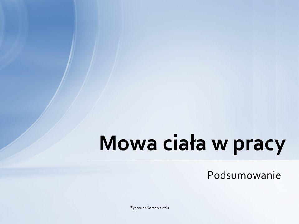 Podsumowanie Mowa ciała w pracy Zygmunt Korzeniewski