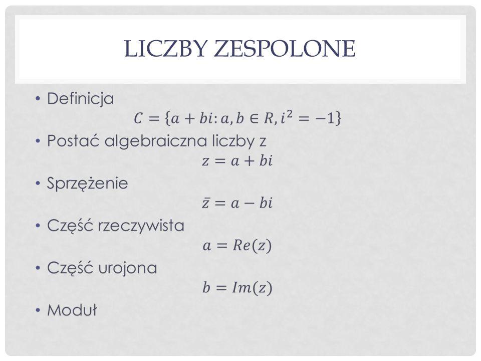 LICZBY ZESPOLONE