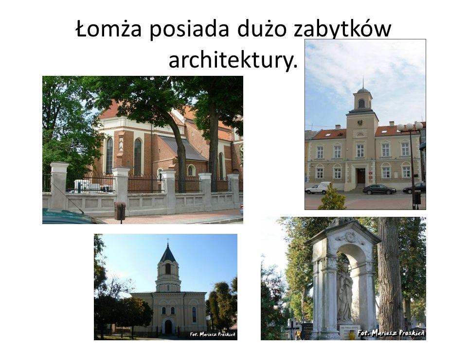 Łomża posiada dużo zabytków architektury.