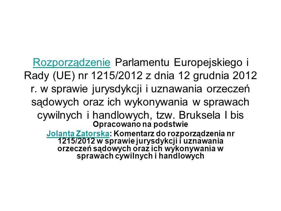RozporządzenieRozporządzenie Parlamentu Europejskiego i Rady (UE) nr 1215/2012 z dnia 12 grudnia 2012 r.