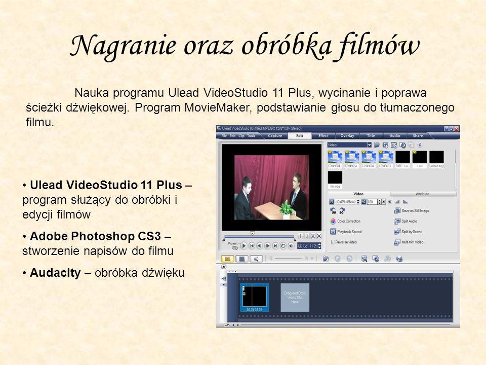 Nagranie oraz obróbka filmów Nauka programu Ulead VideoStudio 11 Plus, wycinanie i poprawa ścieżki dźwiękowej.