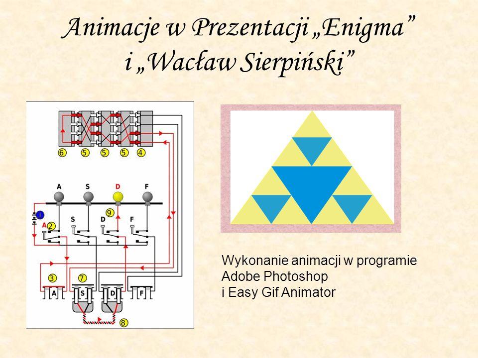 """Animacje w Prezentacji """"Enigma i """"Wacław Sierpiński Wykonanie animacji w programie Adobe Photoshop i Easy Gif Animator"""
