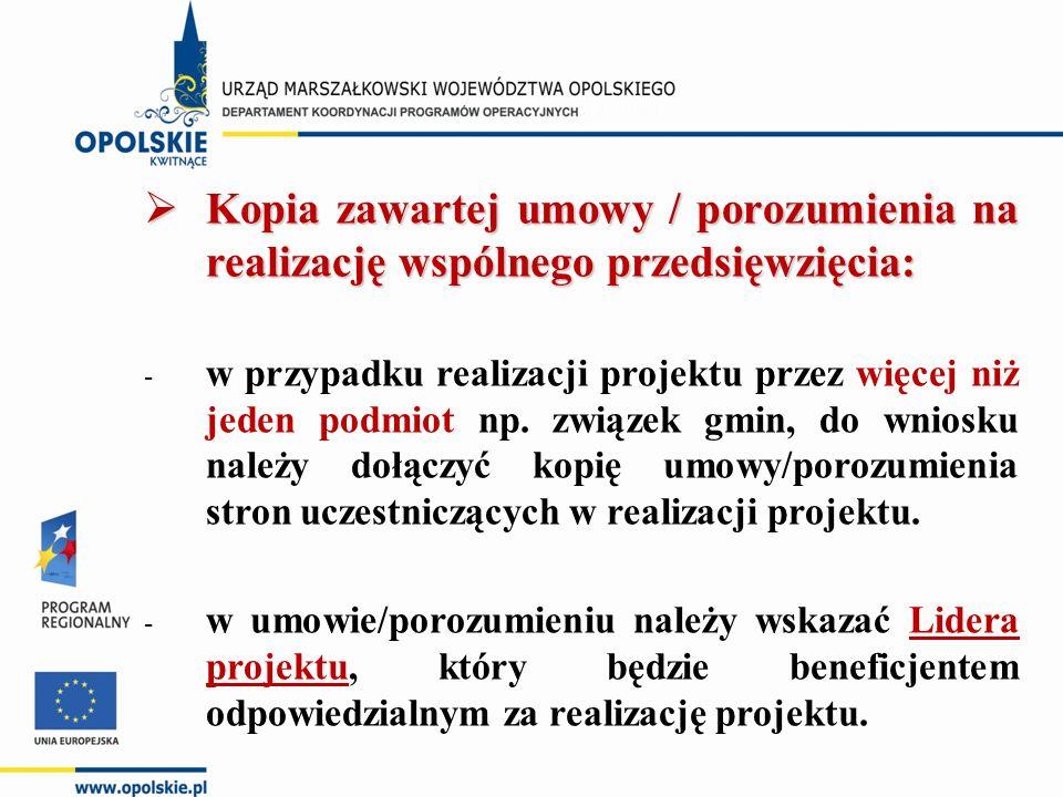  Kopia zawartej umowy / porozumienia na realizację wspólnego przedsięwzięcia: - w przypadku realizacji projektu przez więcej niż jeden podmiot np. zw