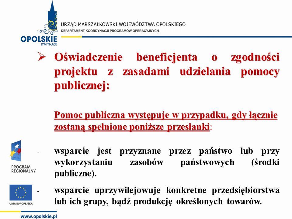  Oświadczenie beneficjenta o zgodności projektu z zasadami udzielania pomocy publicznej: Pomoc publiczna występuje w przypadku, gdy łącznie zostaną s