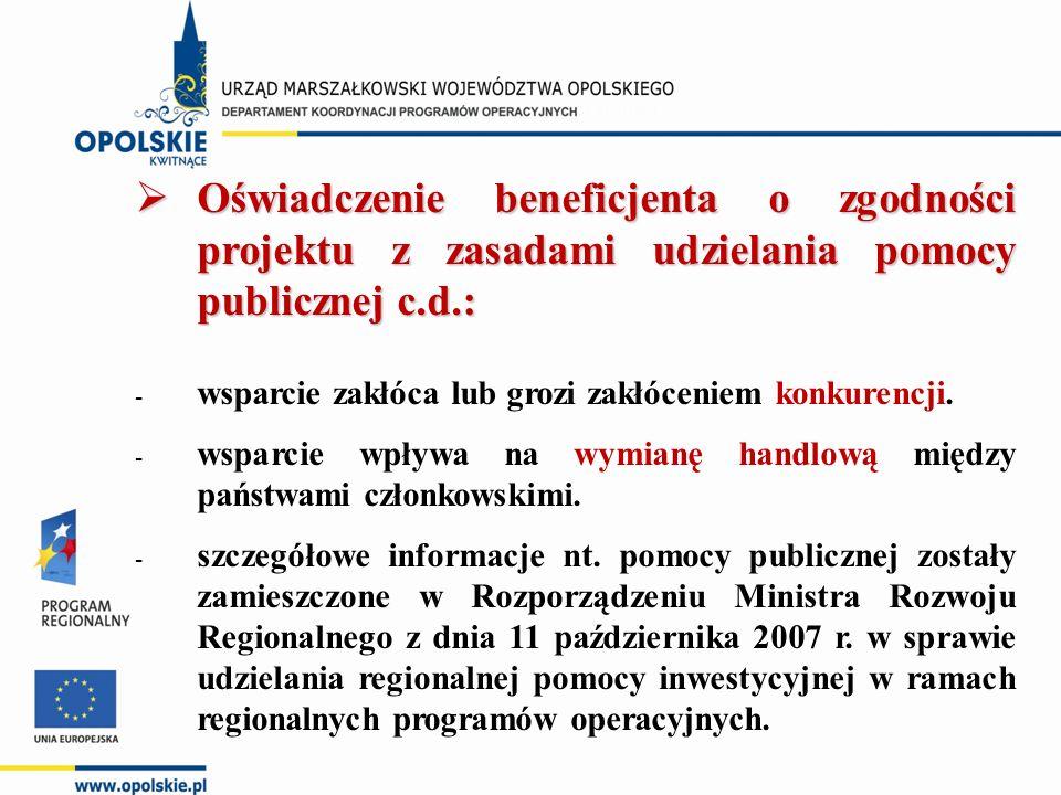  Oświadczenie beneficjenta o zgodności projektu z zasadami udzielania pomocy publicznej c.d.: - wsparcie zakłóca lub grozi zakłóceniem konkurencji. -