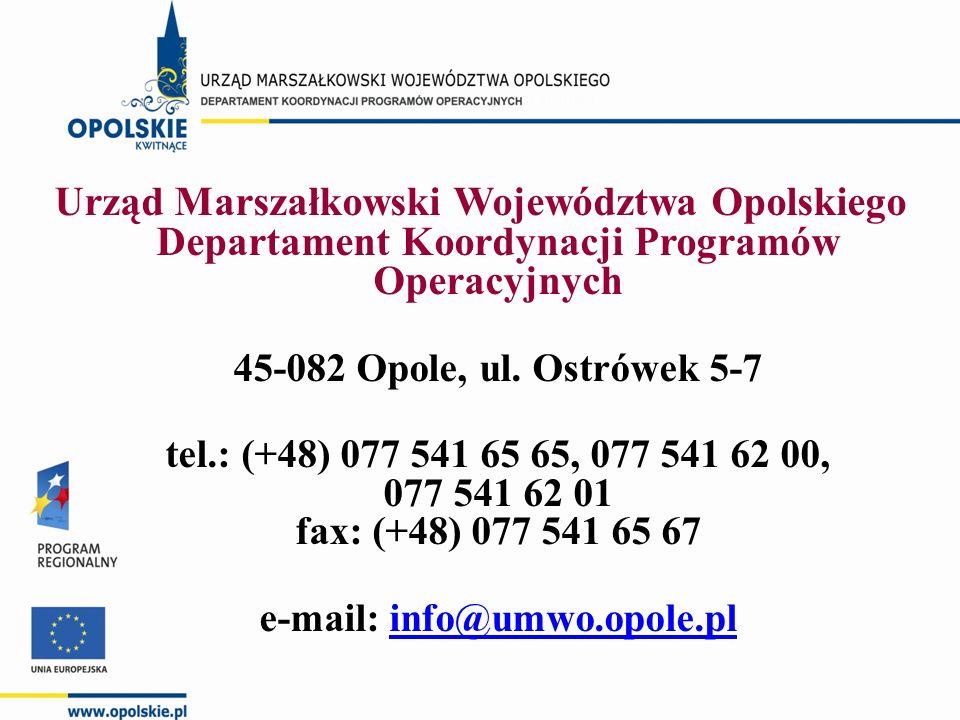 Urząd Marszałkowski Województwa Opolskiego Departament Koordynacji Programów Operacyjnych 45-082 Opole, ul. Ostrówek 5-7 tel.: (+48) 077 541 65 65, 07
