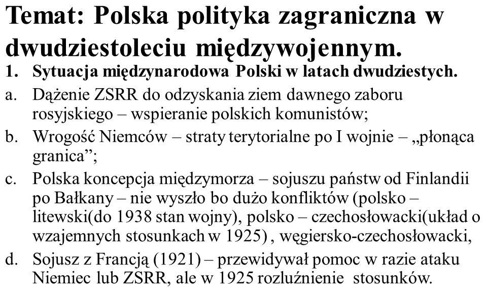 Temat: Polska polityka zagraniczna w dwudziestoleciu międzywojennym. 1.Sytuacja międzynarodowa Polski w latach dwudziestych. a.Dążenie ZSRR do odzyska