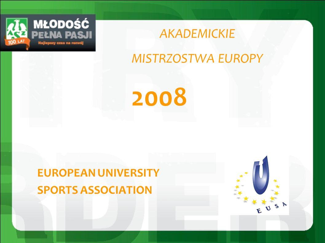 AKADEMICKIE MISTRZOSTWA EUROPY 2008 EUROPEAN UNIVERSITY SPORTS ASSOCIATION