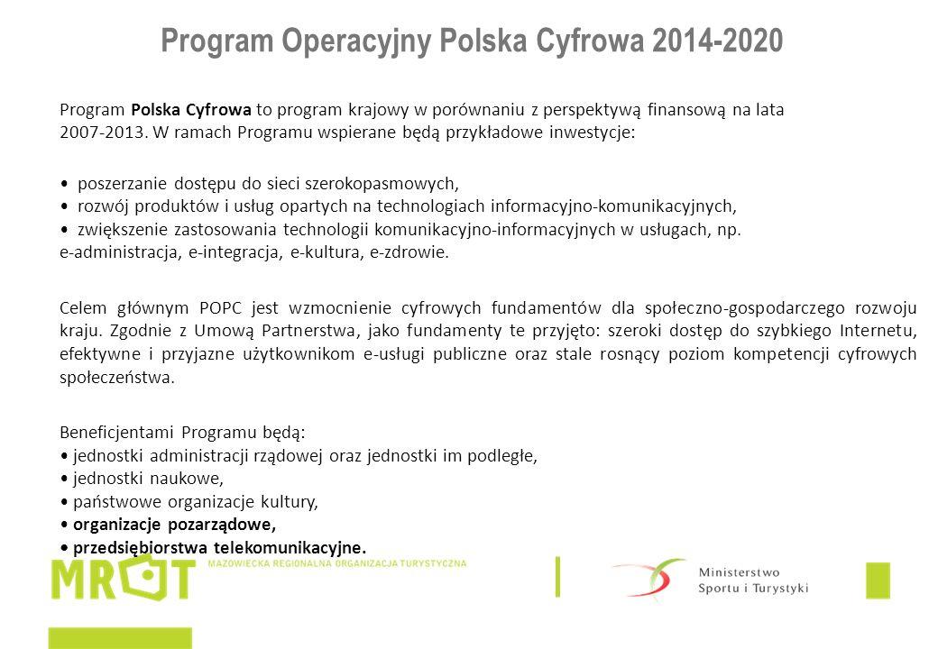 Program Operacyjny Polska Cyfrowa 2014-2020 Program Polska Cyfrowa to program krajowy w porównaniu z perspektywą finansową na lata 2007-2013. W ramach