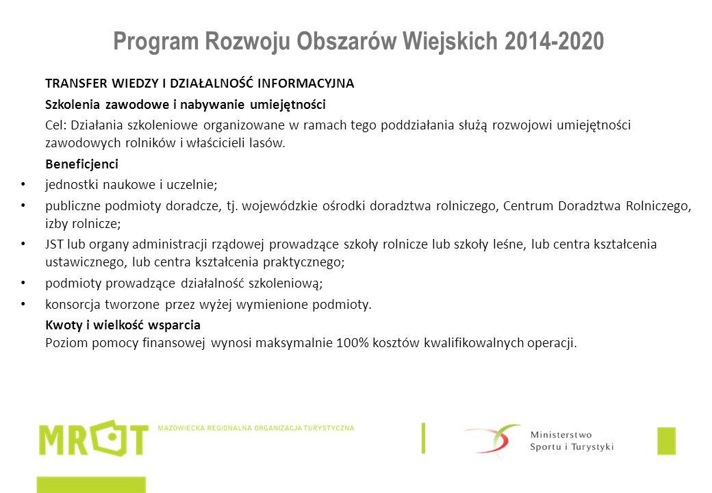 Program Rozwoju Obszarów Wiejskich 2014-2020 TRANSFER WIEDZY I DZIAŁALNOŚĆ INFORMACYJNA Szkolenia zawodowe i nabywanie umiejętności Cel: Działania szk