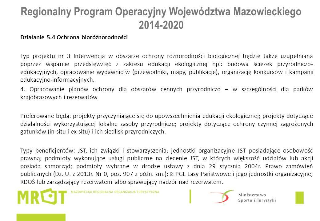 Regionalny Program Operacyjny Województwa Mazowieckiego 2014-2020 Działanie 5.4 Ochrona bioróżnorodności Typ projektu nr 3 Interwencja w obszarze ochr